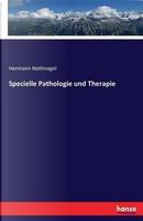 Specielle Pathologie und Therapie by Hermann Nothnagel