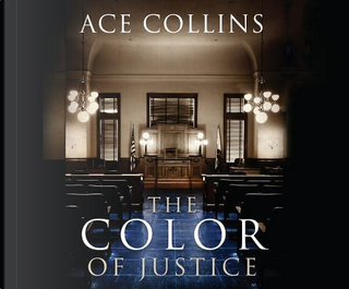 The Color of Justice by Ace Collins