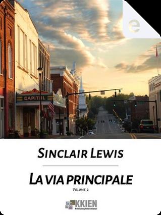 La via principale - Vol. 2 by Sinclair Lewis