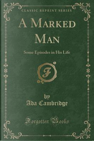 A Marked Man by Ada Cambridge