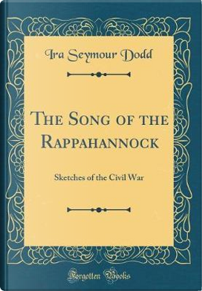 The Song of the Rappahannock by Ira Seymour Dodd