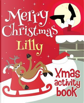 Merry Christmas Lilly - Xmas Activity Book by XmasSt