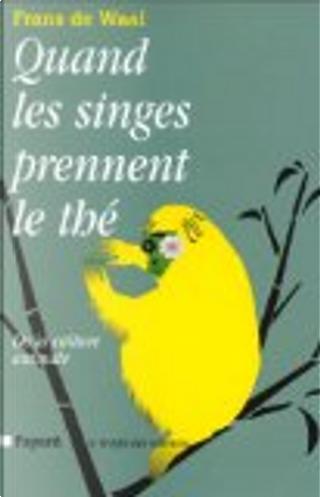 Quand les singes prennent le thé by Frans de Waal, Jean-Paul Mourlon