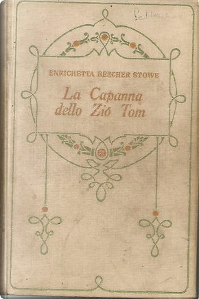 La capanna dello zio Tom by Harriet Beecher Stowe