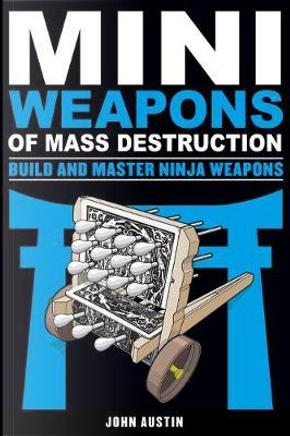 Mini Weapons of Mass Destruction by John Austin