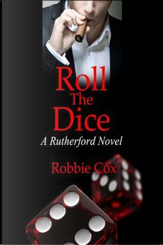 Roll the Dice by Robbie Cox