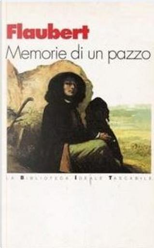 Memorie di un pazzo by Gustave Flaubert