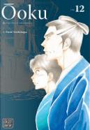 Ōoku: The Inner Chambers, Vol. 12 by Fumi Yoshinaga