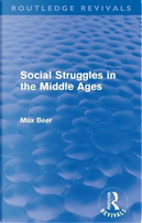 Social Struggles in the Middle Ages (Routledge Revivals) by Max Beer