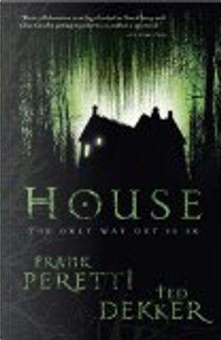 House by Frank Peretti, Ted Dekker