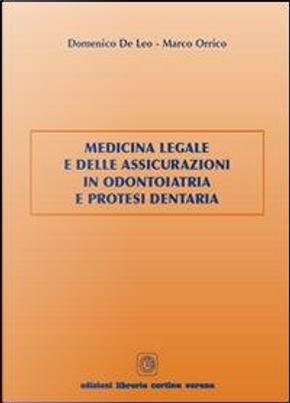 Medicina legale e delle assicurazioni in odontoiatria e protesi dentaria by Domenico De Leo