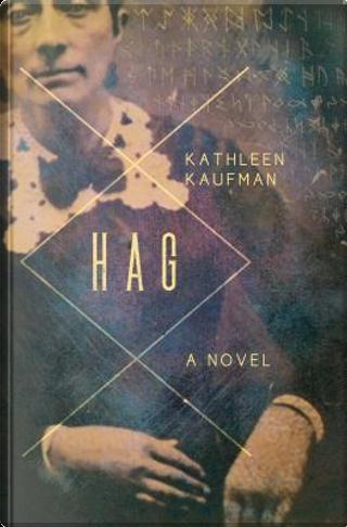 Hag by Kathleen Kaufman