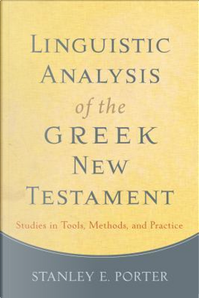 Linguistic Analysis of the Greek New Testament by Stanley E. Porter