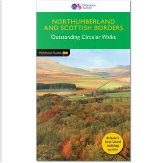 Pathfinder Northumberland and Scottish Borders Outstanding Circular Walks (Pathfinder Guides) by Dennis & Jan Kelsall