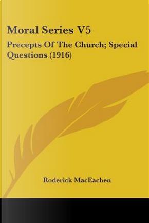 Moral Series by Roderick Maceachen