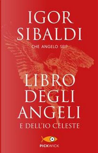 Libro degli angeli e dell'io celeste. Che angelo sei? by Igor Sibaldi