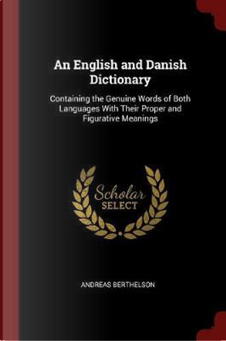 An English and Danish Dictionary by Andreas Berthelson