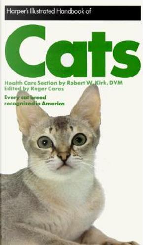 Harper's Illustrated Handbook of Cats by Roger Caras