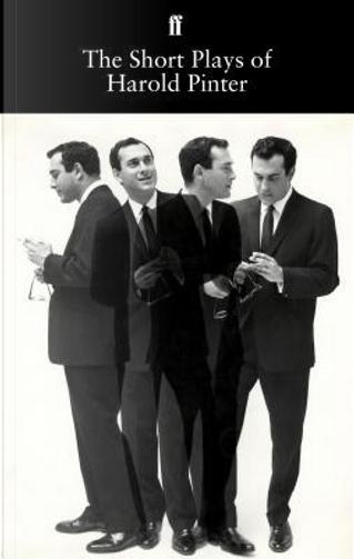 The Short Plays of Harold Pinter by Harold Pinter