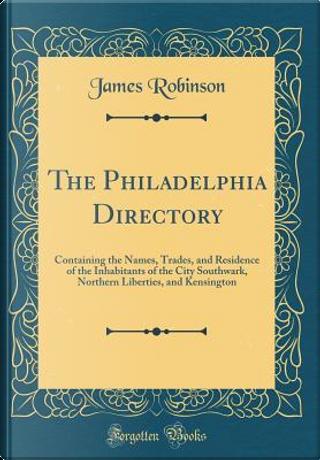 The Philadelphia Directory by James robinson