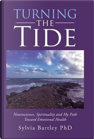 Turning the Tide by Sylvia, Ph.d. Bartley