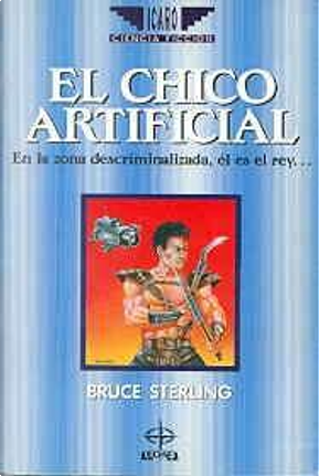 El chico artificial by Bruce Sterling