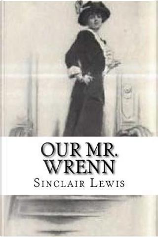 Our Mr. Wrenn by Sinclair Lewis