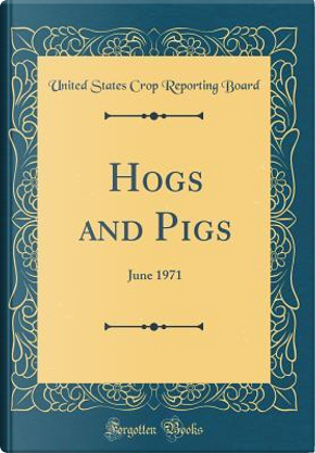 Hogs and Pigs by United States Crop Reporting Board