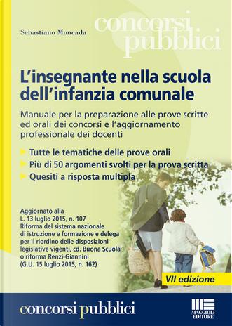 L'insegnante nella scuola dell'infanzia comunale. Manuale per la preparazione alle prove scritte ed orali dei concorsi e l'aggiornamento professionale dei docenti by Sebastiano Moncada