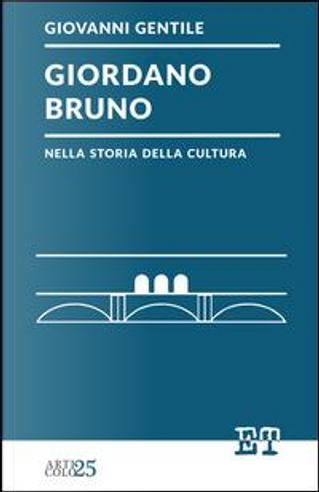 Giordano Bruno nella storia della cultura by Giovanni Gentile