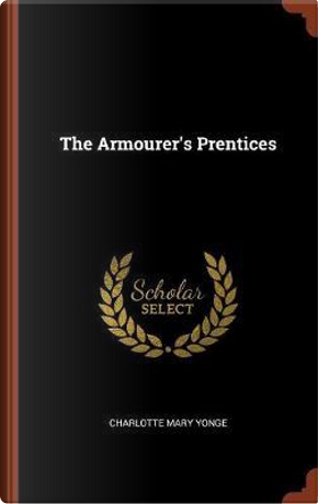 The Armourer's Prentices by Charlotte Mary Yonge