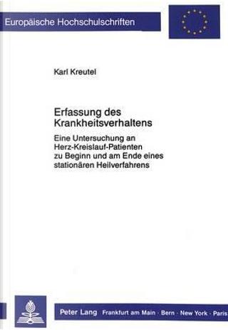 Erfassung des Krankheitsverhaltens by Karl Kreutel