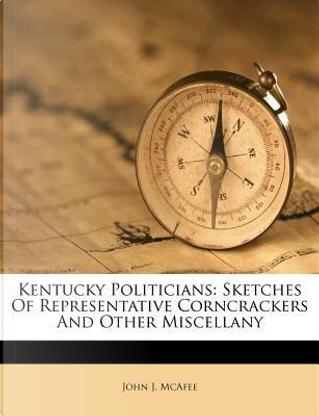 Kentucky Politicians by John J McAfee
