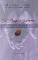A Fragile Stone Study Guide by Dale Larsen, Michael Card, Sandra Heath Larsen