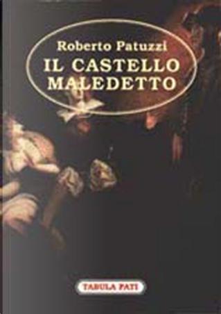 Il castello maledetto by Roberto Patuzzi