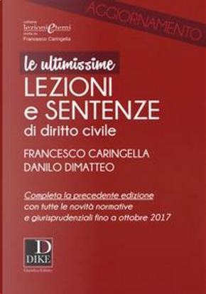 Ultimissime lezioni e sentenze di diritto civile by Francesco Caringella