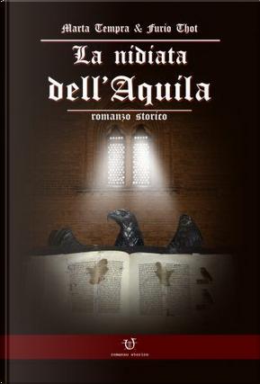 La nidiata dell'Aquila by Furio Thot, Marta Tempra