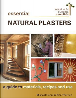 Essential Natural Plasters by Michael Henry