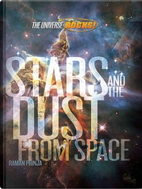 Stars and the Dust from Space by Raman Prinja