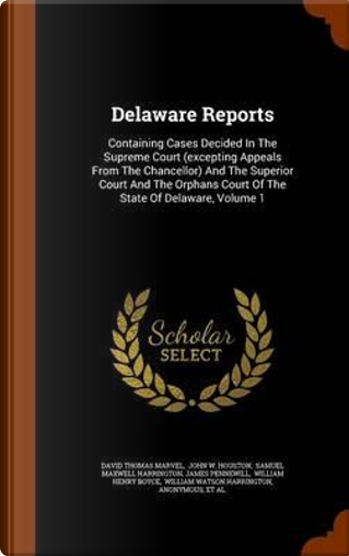 Delaware Reports by David Thomas Marvel