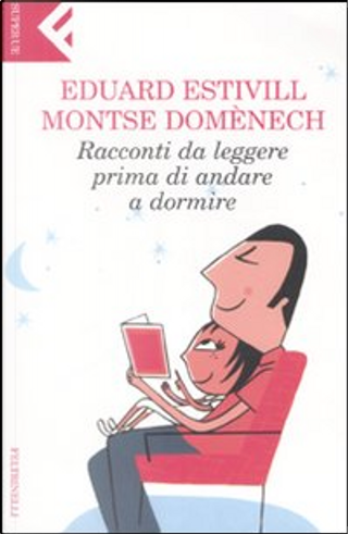 Racconti da leggere prima di andare a dormire by Eduard Estivill, Domnech Montse