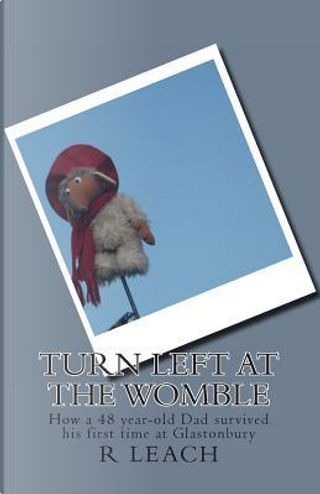 Turn Left at the Womble by R. J. Leach