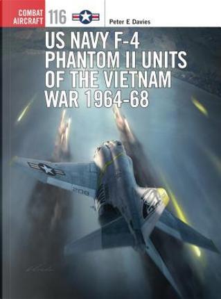 US Navy F-4 Phantom II Units of the Vietnam War 1964-68 by Peter E. Davies