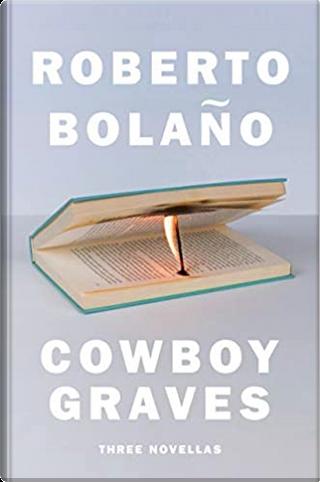 Cowboy graves by Roberto Bolano