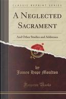 A Neglected Sacrament by James Hope Moulton