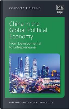 China in the Global Political Economy by Gordon C. K. Cheung