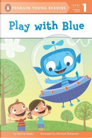 Play with Blue by Bonnie Bader