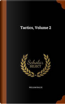 Tactics, Volume 2 by William Balck