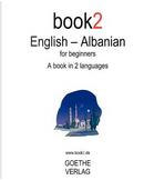 Book2 English - Albanian for Beginners by Johannes Schumann