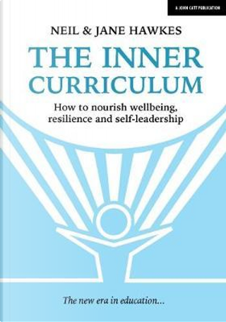 The Inner Curriculum by Neil Hawkes